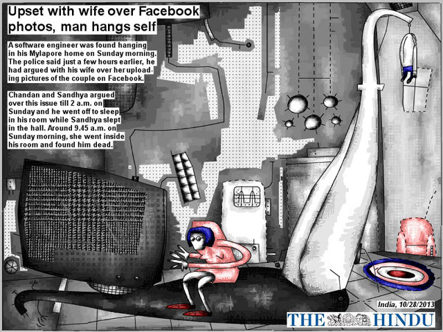 Bob Schroeder | Upset with wife over Facebook photos | Man hangs self | A software engineer was found hanging in his Mylapore home on Sunday morning. The police said just a few hours earlier, he had argued with his wife over her uploading pictures of the couple on Facebook.